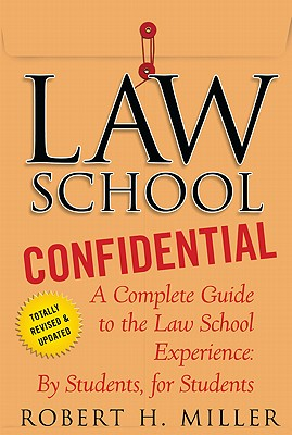 Law School Confidential By Miller, Robert H.