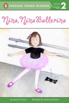 Nina, Nina Ballerina By O'Connor, Jane/ Disalvo-Ryan, Dyanne (ILT)