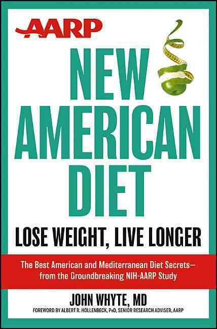 AARP New American Diet By Whyte, John J.